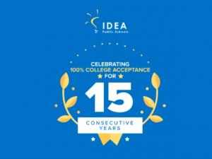 IDEA Public Schools Celebrates 15 Years of 100 Percent College Acceptance
