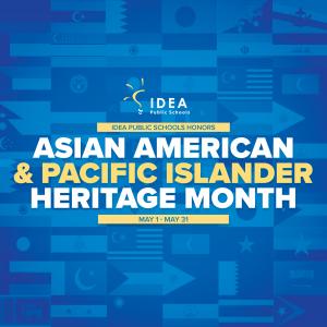 Asian American & Pacific Islander Heritage Month | IDEA Public Schools
