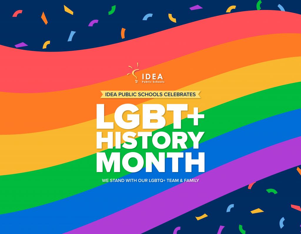 Celebrating LGBT+ History Month   IDEA Public Schools